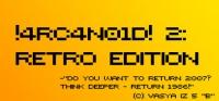 !4RC4N01D! 2: Retro Edition Box Art