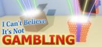 I Can't Believe It's Not Gambling Box Art