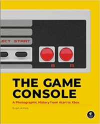 Game Console, The: A Photographic History from Atari to Xbox Box Art