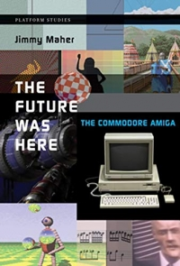 Future Was Here, The: The Commodore Amiga Box Art